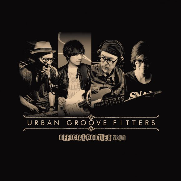 URBAN GROOVE-FITTERS〜臼井ミトン+田中義人+中條卓+沼澤尚〜 Official Bootleg Vol.1